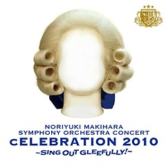 Live Album Symphony Orchestra cELEBRATION 2010 ~Sing Out Gleefully!~ (CD2)