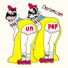unPOP - charisma.com