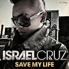 Save My Life - EP - Israel Cruz