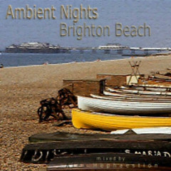 Brighton Beach - Ambient nights