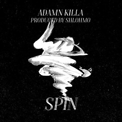 Spin (Single) - Adamn Killa