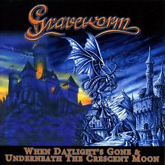 When Daylight's Gone & Underneath The Crescent Moon - Graveworm