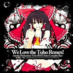 We Love the Toho Rmxes! -Toho RMX Series Complete Box- (CD3)