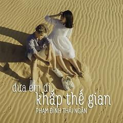 Đưa Em Đi Khắp Thế Gian (Single) - Phạm Đình Thái Ngân