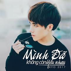 Mình Đã Không Còn Yêu Nhau (Single) - Kyo
