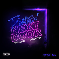 Partyin' Next Door (Single) - Young Blacc, Chris Brown