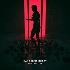 Better Off (Single) - Handsome Ghost