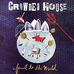 Farewell to the World (CD2) - Crowded House