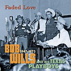 Faded Love 1947-1973 (CD37)  - Bob Wills
