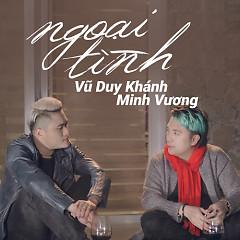 Ngoại Tình (Single) - Vũ Duy Khánh,Minh Vương M4U