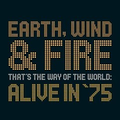 That's The Way Of The World Alive In '75 - Earth Wind & Fire
