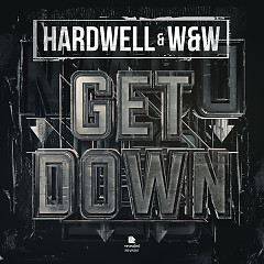 Get Down (Single) - Hardwell, W&W