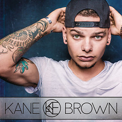 Bài hát Kane Brown (Deluxe Edition) - Kane Brown