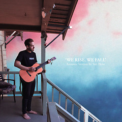 We Rise (Acoustic) (Single) - San Holo