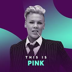 Những Bài Hát Hay Nhất Của Pink - Pink