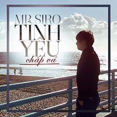 Album Tình Yêu Chắp Vá - Mr. Siro