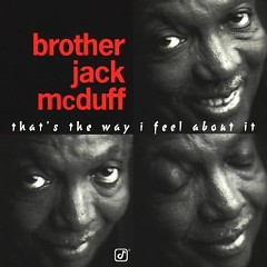 That's The Way I Feel About It - Jack McDuff
