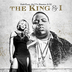 The King & I - Faith Evans, The Notorious B.I.G.