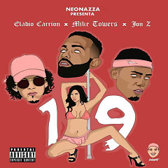 19 (Single) - Eladio Carrion, JONZ, Mike Tower