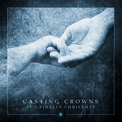 It's Finally Christmas (EP) - Casting Crowns