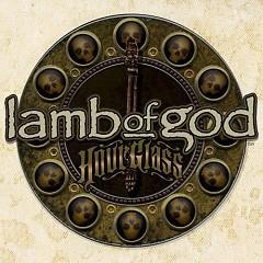 Hourglass - Vol.1 The Underground Years - Lamb of God