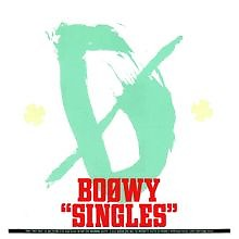 SINGLES  - BOOWY