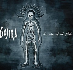The Way Of All Flesh - Gojira