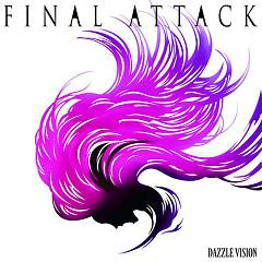 Final Attack - Dazzle Vision