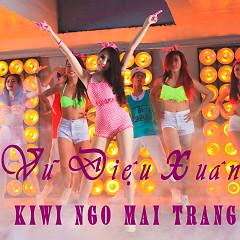 Vũ Điệu Xuân - Kiwi Ngô Mai Trang