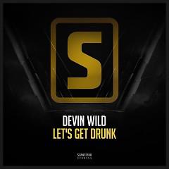 Let's Get Drunk (Single) - Devin Wild
