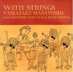 With Strings Yamazaki Masayoshi Meets Hattori Takayuki & Rush Strings (CD2)