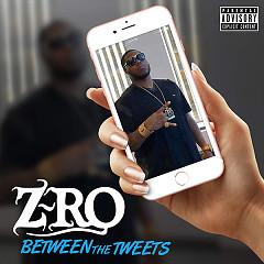 Between The Tweets (Single) - Z-Ro