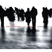 Le Voyage De Sahar - Anouar Brahem