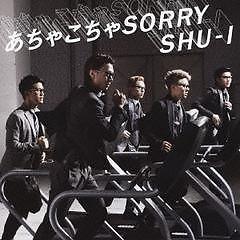 あちゃこちゃSORRY (Achakocha SORRY)  - SHU-I