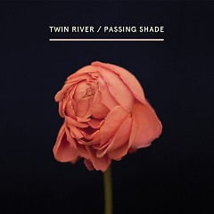 Passing Shade - Twin River