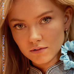 Think Before I Talk (Single) - Astrid S
