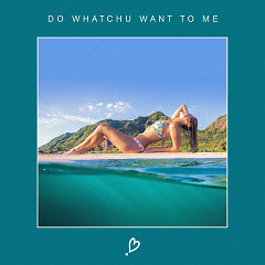 Do Whatchu Want To Me (Single) - NoMBe