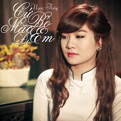Cứ Bỏ Mặc Em Đi (Single) - Ngọc Thúy ((mới))