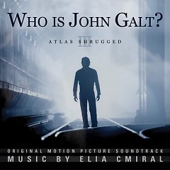 Atlas Shrugged: Part III Who Is John Galt? (Score) - Elia Cmiral