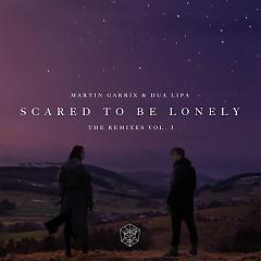 Scared To Be Lonely (Remixes, Vol. 1) (EP) - Martin Garrix, Dua Lipa