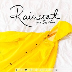 Raincoat (Single) - Timeflies, Shy Martin