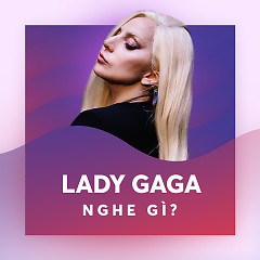 Lady Gaga Nghe Gì? - Various Artists