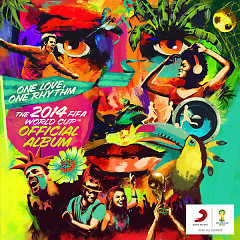 One Love, One Rhythm (The 2014 FIFA World Cup Official Album)  - Various Artists