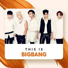 Những Bài Hát Hay Nhất Của BIGBANG