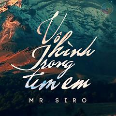 Album Vô Hình Trong Tim Em (Single) - Mr. Siro