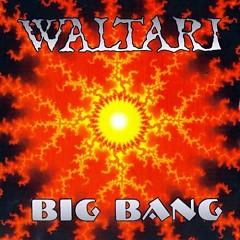 Big Bang - Waltari
