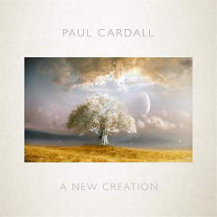 A New Creation - Paul Cardall