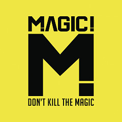 Don't Kill The Magic - MAGIC!