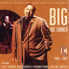 All The Classic Hits 1938-1952 (Disc C) (CD 2) - Big Joe Turner