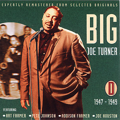 All The Classic Hits 1938-1952 (Disc D) (CD 1) - Big Joe Turner
